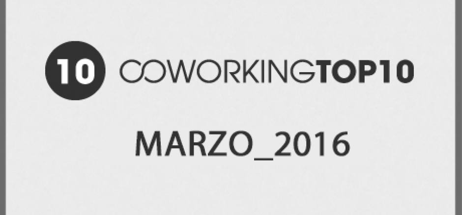 Top 10 Coworking Marzo 2016