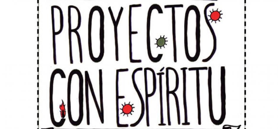 Buscamos emprendedores sociales, buscamos Proyectos con Espíritu
